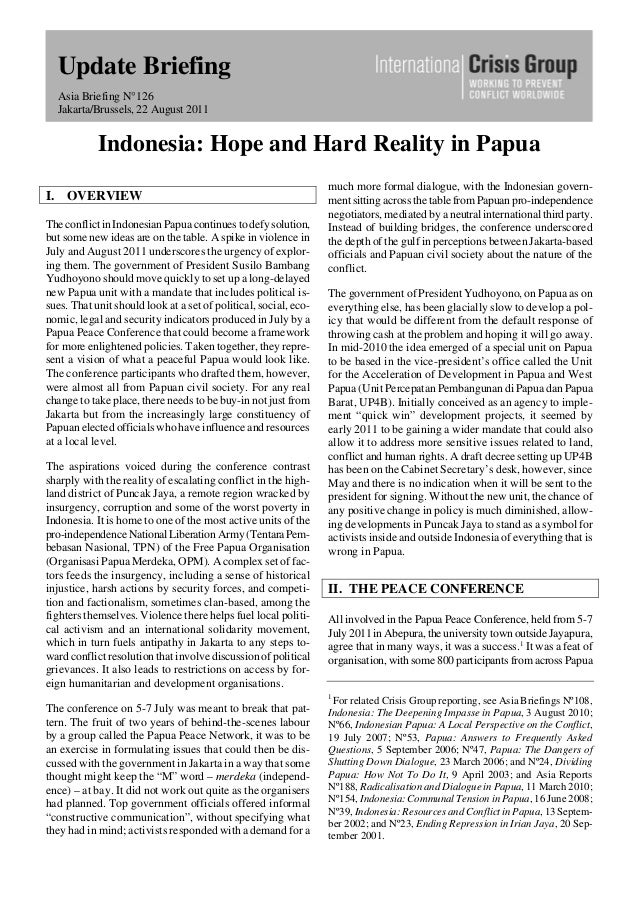 Update Briefing Asia Briefing N°126 Jakarta/Brussels, 22 August 2011 Indonesia: Hope and Hard Reality in Papua I. OVERVIEW...