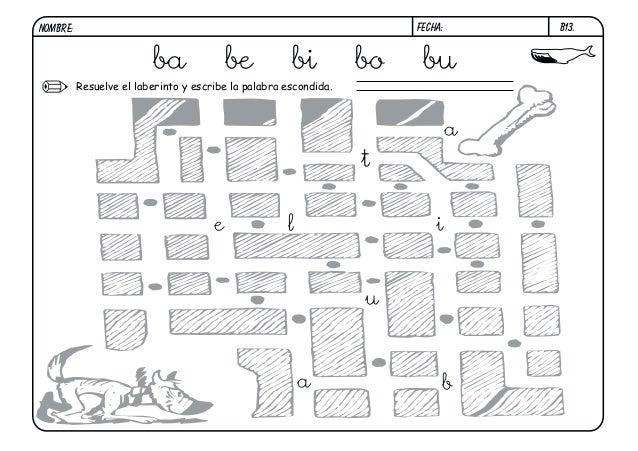 B13.  FECHA:  NOMBRE:  ba  be  bi  Resuelve el laberinto y escribe la palabra escondida.  bo  bu a  t e  l  i  u  a  b