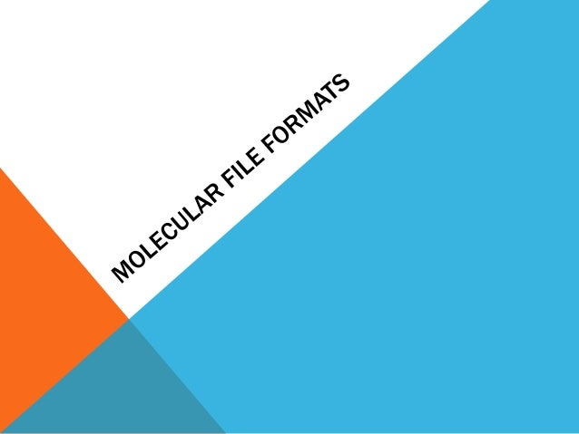 MOLECULAR FILE FORMATS The two mostly used molecular file formats are as follows: PDB File format CHARMm file format 2