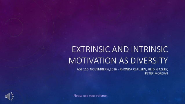 intrinsic and extrinsic drivers of motivation Many companies encounter difficulties with intrinsic motivation due to lack of time, money, and risk of change therefore, the reason for choosing this topic is to.
