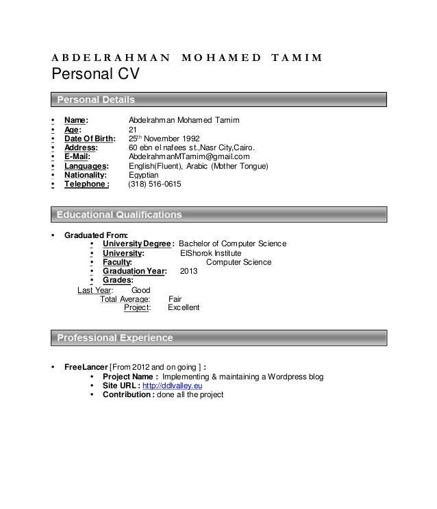 A B D E L R A H M A N M O H A M E D T A M I M Personal CV • Name: Abdelrahman Mohamed Tamim • Age: 21 • Date Of Birth: 25t...