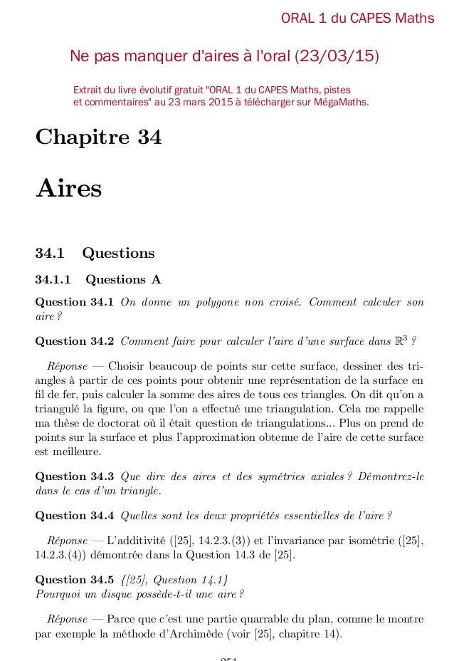 Chapitre 34 Aires 34.1 Questions 34.1.1 Questions A Question 34.1 On donne un polygone non croisé. Comment calculer son ai...
