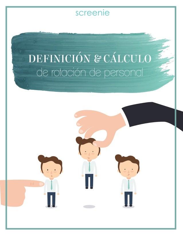 DEFINICION & CALCULO de rotación de personal screenie