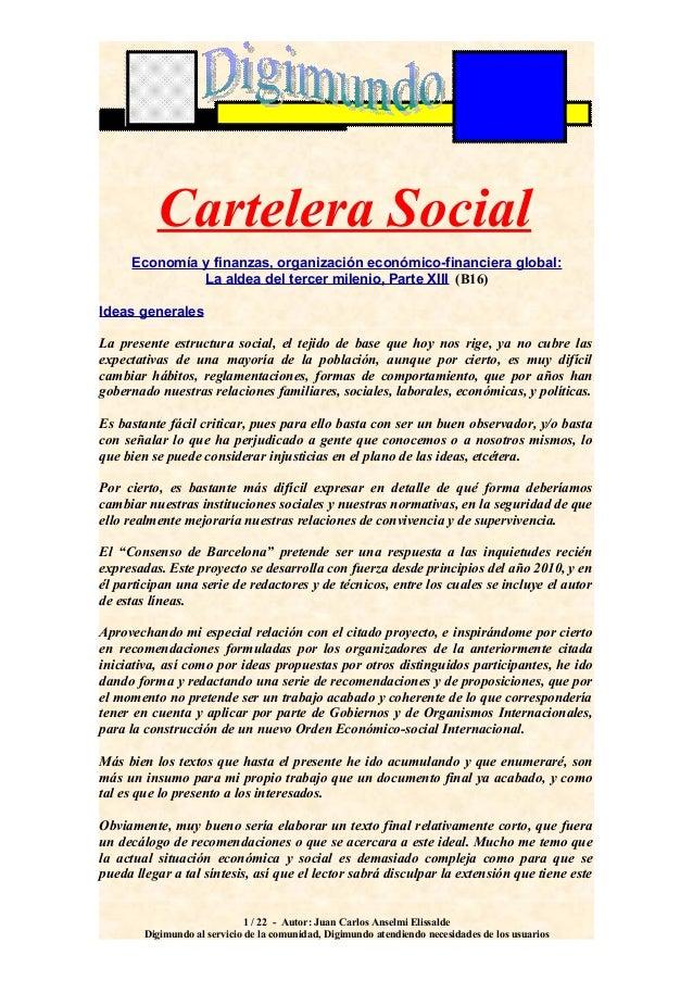 Cartelera Social Economía y finanzas, organización económico-financiera global: La aldea del tercer milenio, Parte XIII (B...