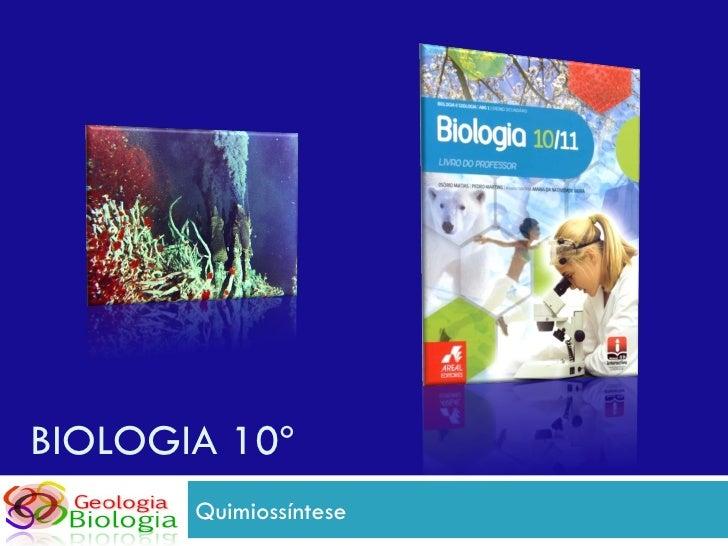 BIOLOGIA 10º  Quimiossíntese