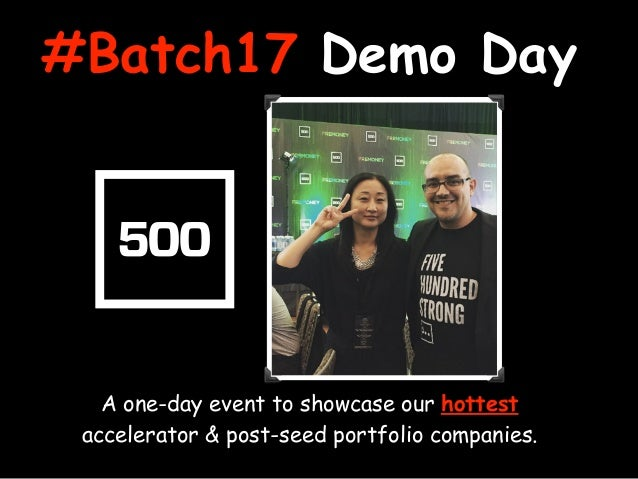 #Batch17 Demo Day A one-day event to showcase our hottest accelerator & post-seed portfolio companies.