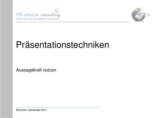 Präsentationstechniken Aussagekraft nutzen München, November 2017