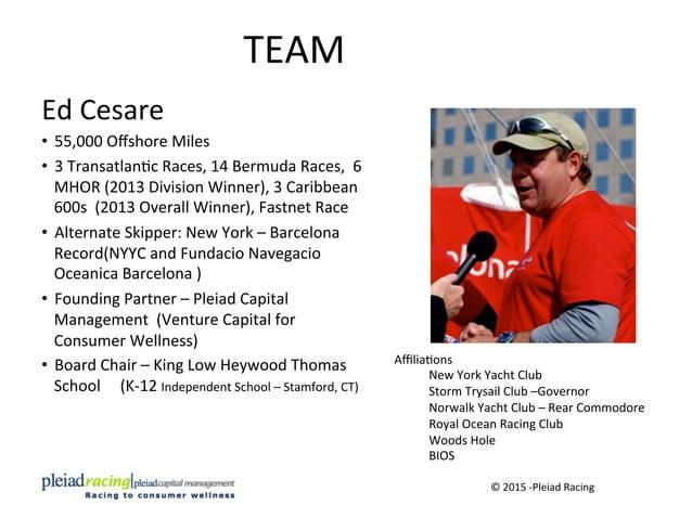 TEAM   Ed  Cesare   • 55,000  Offshore  Miles   • 3  TransatlanDc  Races,  14  Bermuda  Races,  ...
