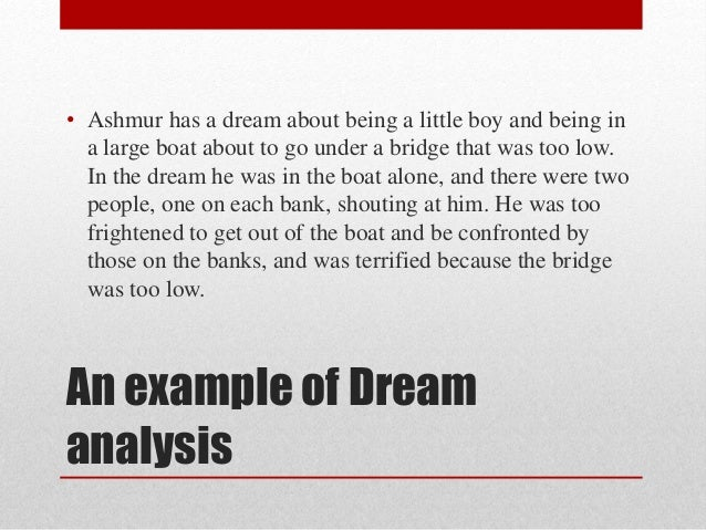 analysis dreams So, at case western reserve university, hall teamed up with psychologist  robert van de castle to analyze the dreams of 100 male and 100.