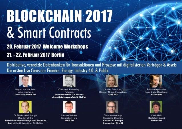 Informationen unter: | T +49 (0)30 20 91 33 88 | F +49 (0)30 20 91 32 40 | E eq@iqpc.de | www.blockchain-event.de BLOCKCHA...