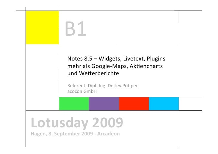 B1                Notes 8.5 – Widgets, Livetext, Plugins                mehr als Google‐Maps, AkAencharts                u...