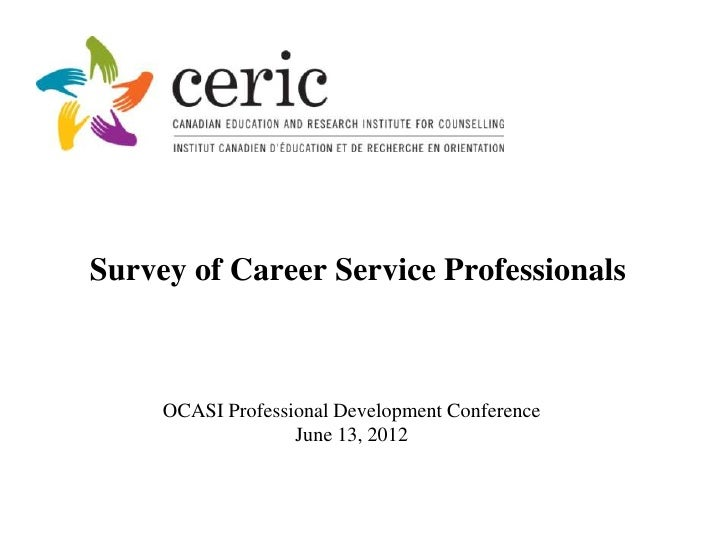 Survey of Career Service Professionals     OCASI Professional Development Conference                   June 13, 2012