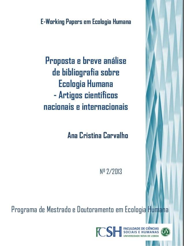 Programa de Mestrado e Doutoramento em Ecologia Humana Nº 2/2013 Ana Cristina Carvalho Proposta e breve análise de bibliog...