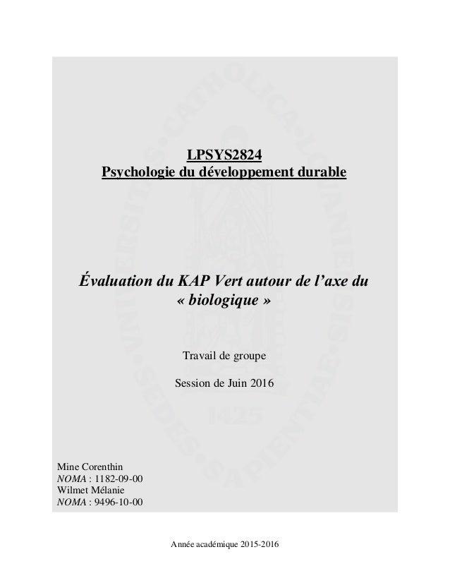 Année académique 2015-2016 LPSYS2824 Psychologie du développement durable Évaluation du KAP Vert autour de l'axe du « biol...