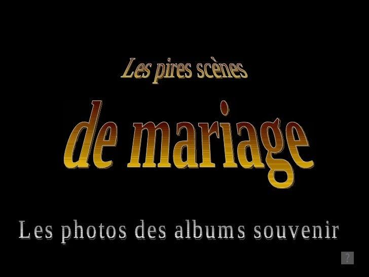 Les pires scènes de mariage Les photos des albums souvenir