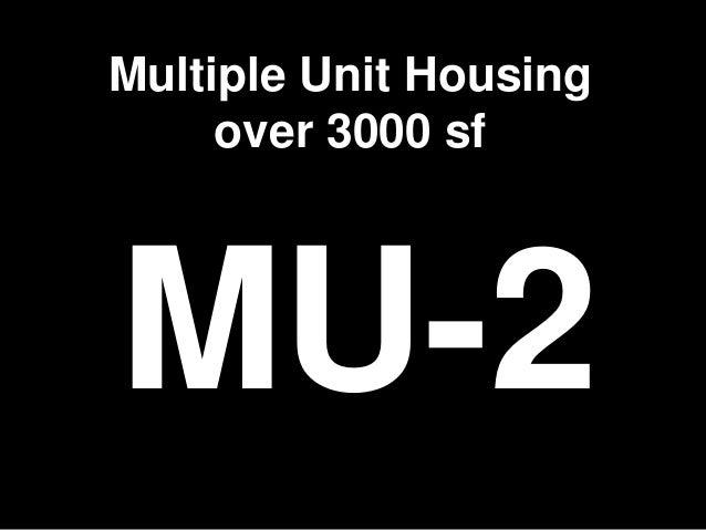 MU-2 Multiple Unit Housing over 3000 sf