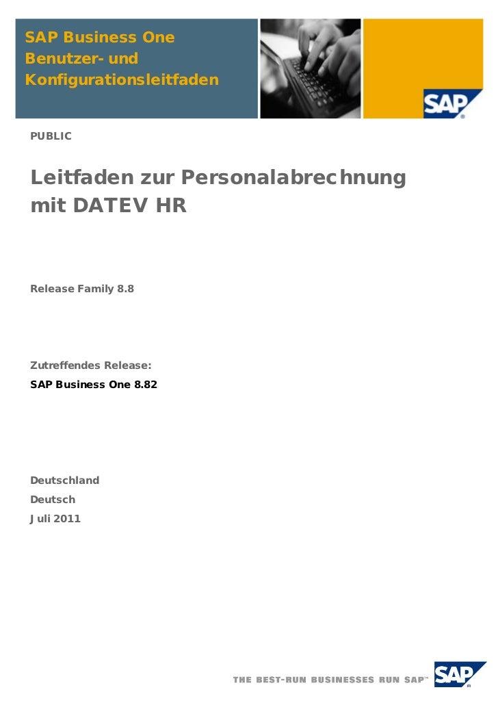 SAP Business OneBenutzer- undKonfigurationsleitfadenPUBLICLeitfaden zur Personalabrechnungmit DATEV HRRelease Family 8.8Zu...