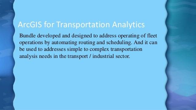 ArcGIS for Transport ^0 Logistics Slide 2