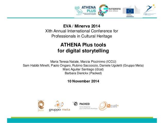 ATHENA Plus tools for digital storytelling  Maria Teresa Natale, Marzia Piccininno (ICCU) Sam Habibi Minelli, Paolo Ongaro...