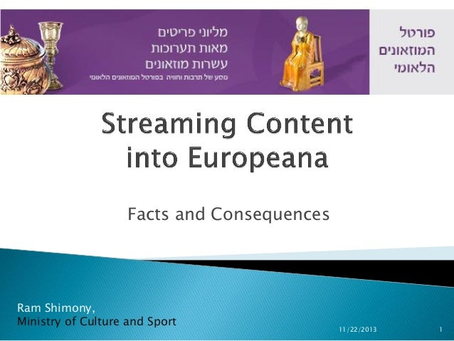 Facts and Consequences  Ram Shimony, Ministry of Culture and Sport  11/22/2013  1