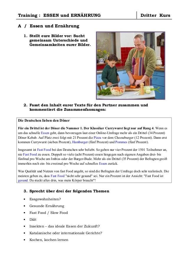 Training : ESSEN und ERNÄHRUNG  Dritter Kurs  A / Essen und Ernährung 1. Stellt eure Bilder vor: Sucht gemeinsam Unterschi...