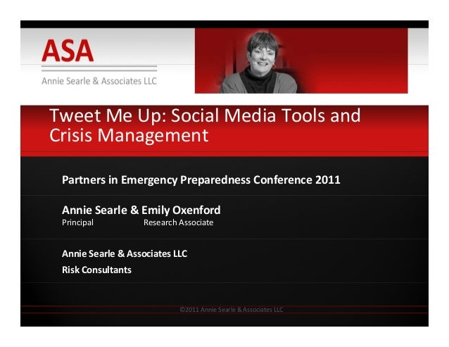 Tweet Me Up: Social Media Tools and  Crisis Management Partners in Emergency Preparedness Conference 2011 Annie Searle & E...