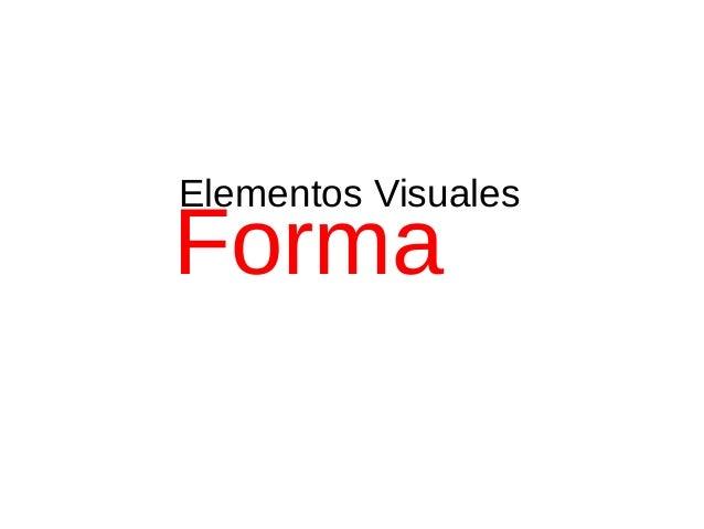 Elementos Visuales Forma