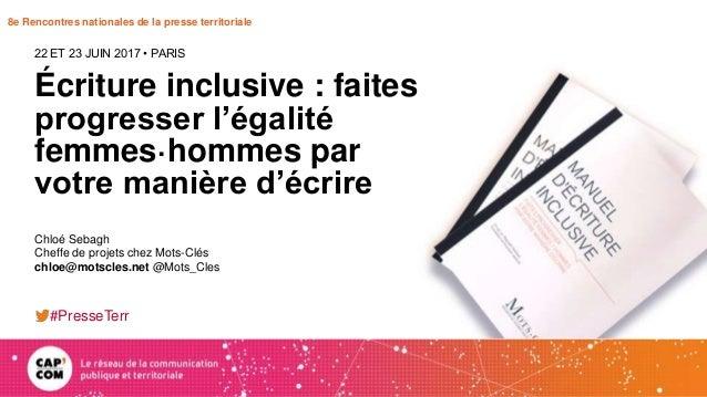 8e Rencontres nationales de la presse territoriale Écriture inclusive : faites progresser l'égalité femmes·hommes par votr...