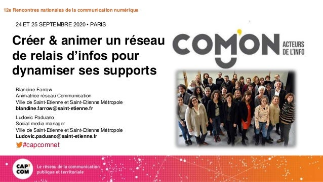 12e Rencontres nationales de la communication numérique Créer & animer un réseau de relais d'infos pour dynamiser ses supp...