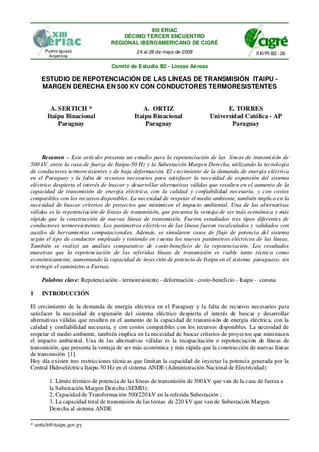 * sertich@itaipu.gov.py ESTUDIO DE REPOTENCIACIÓN DE LAS LÍNEAS DE TRANSMISIÓN ITAIPU - MARGEN DERECHA EN 500 KV CON CONDU...