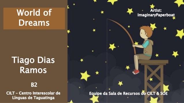 Equipe da Sala de Recursos do CILT & SOECILT – Centro Interescolar de Línguas de Taguatinga Tiago Dias Ramos B2 Artist: Im...