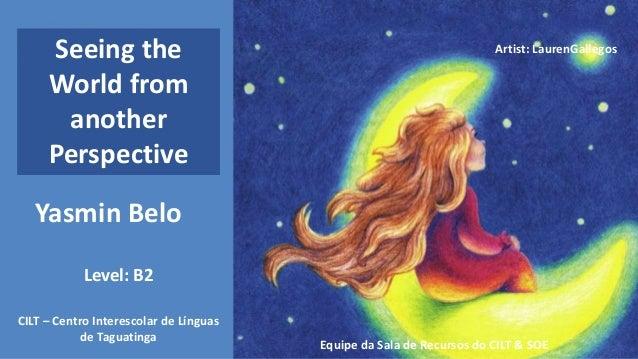 Artist: LaurenGallegos Yasmin Belo Equipe da Sala de Recursos do CILT & SOE CILT – Centro Interescolar de Línguas de Tagua...