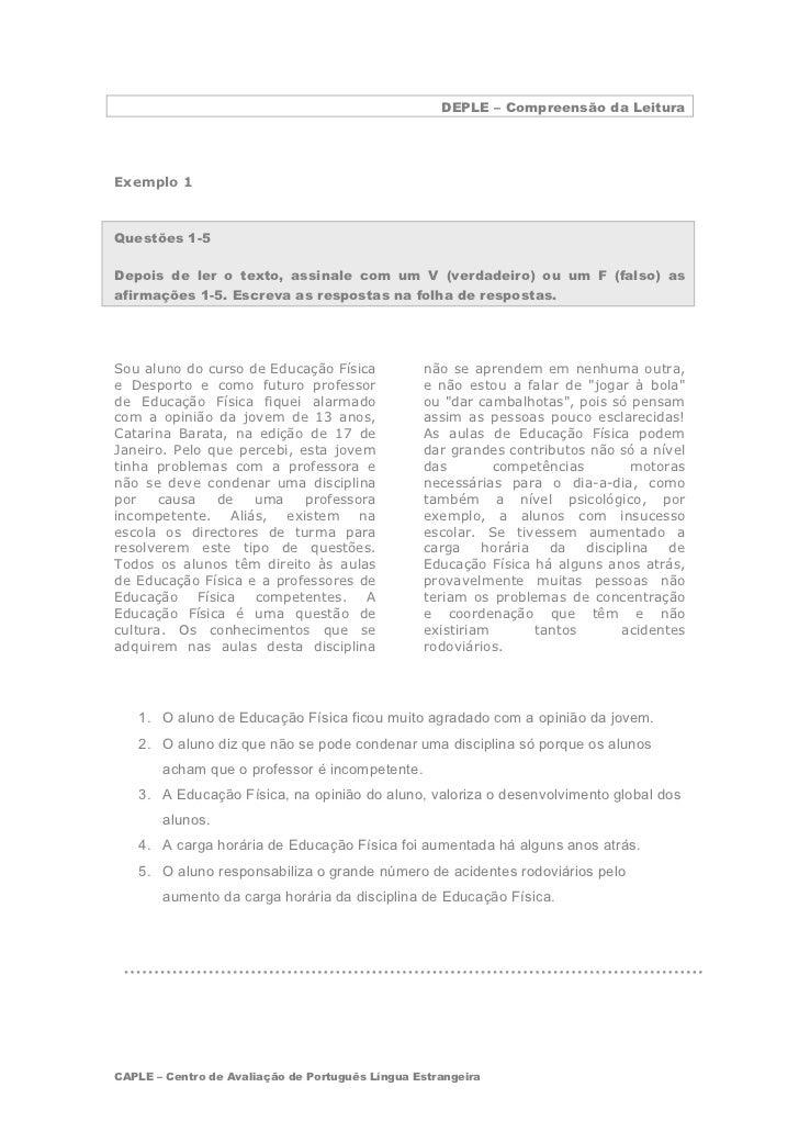DEPLE – Compreensão da LeituraExemplo 1Questões 1-5Depois de ler o texto, assinale com um V (verdadeiro) ou um F (falso) a...