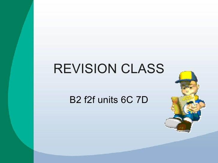 REVISION CLASS B2 f2f units 6C 7D