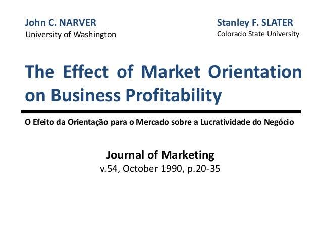 The Effect of Market Orientation on Business Profitability O Efeito da Orientação para o Mercado sobre a Lucratividade do ...
