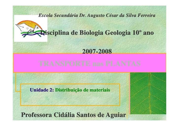 Escola Secundária Dr. Augusto César da Silva Ferreira         Disciplina de Biologia Geologia 10º ano                     ...