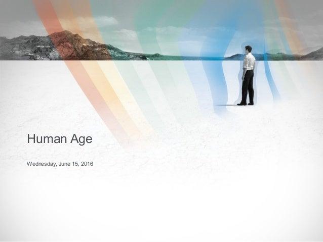 Wednesday, June 15, 2016 Human Age