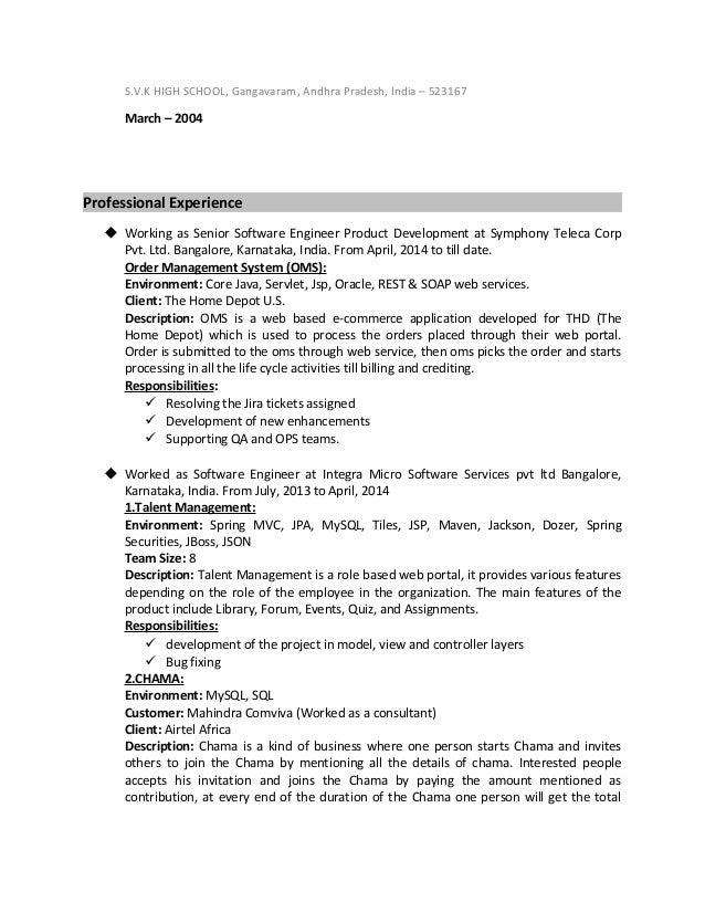 S.V.K HIGH SCHOOL, Gangavaram, Andhra Pradesh, India – 523167 March – 2004 Professional Experience  Working as Senior Sof...
