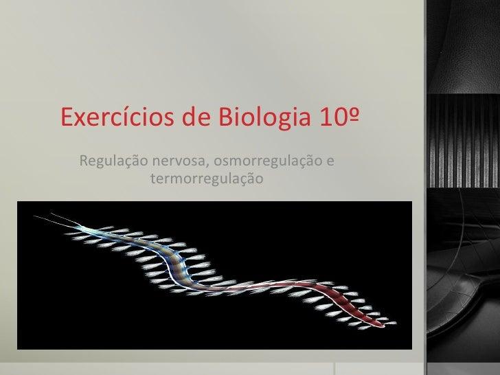 Exercícios de Biologia 10º Regulação nervosa, osmorregulação e           termorregulação