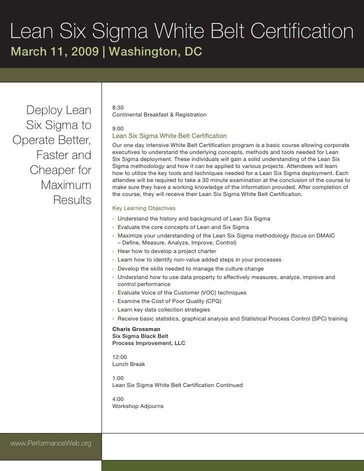 Lean Six Sigma White Belt Certification March 11, 2009 | Washington, DC      Deploy Lean            8:30                  ...
