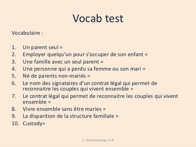 Vocab testVocabulaire :1.  Un parent seul =2.  Employer quelqu'un pour s'occuper de son enfant =3.  Une famille avec un se...