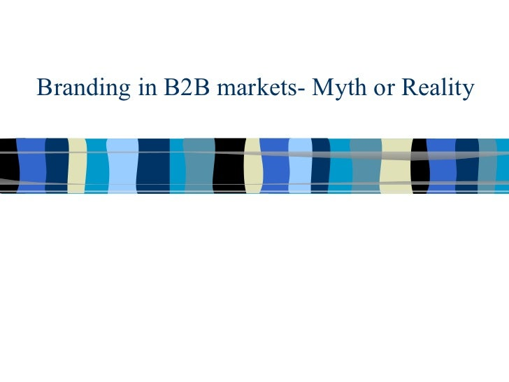 Branding in B2B markets- Myth or Reality