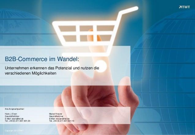 B2B-Commerce im Wandel: Unternehmen erkennen das Potenzial und nutzen die verschiedenen Möglichkeiten  Ihre Ansprechpartne...