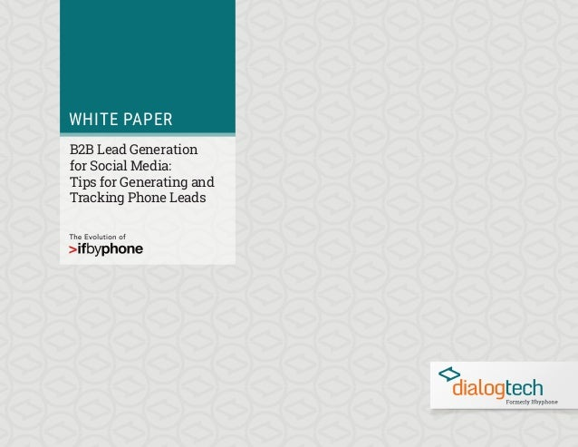 eBook WHITE PAPER B2B Lead Generation for Social Media: Tips for Generating and Tracking Phone Leads