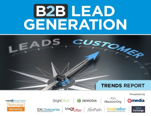 TRENDS Report Presented by Technology Marketing Group Partner B2B Lead Generation