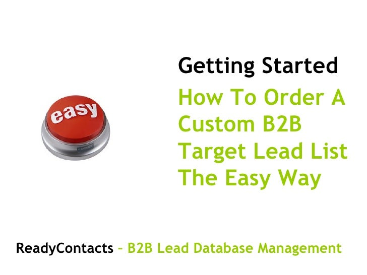 Getting Started How To Order A Custom B2B Target Lead List The Easy Way ReadyContacts  –   B2B Lead Database Management