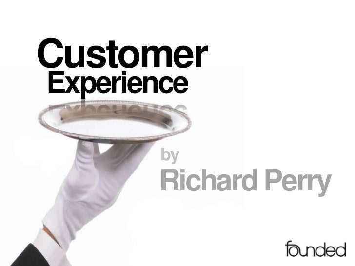 CustomerExperience       by       Richard Perry