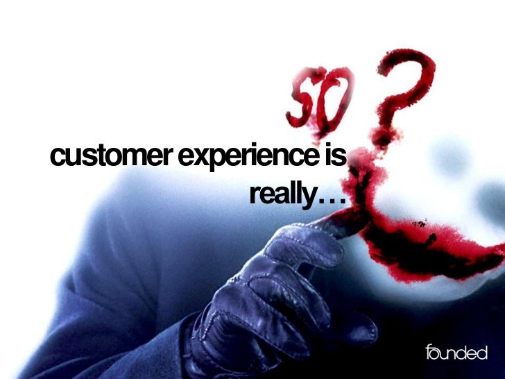 customer experience is              really…