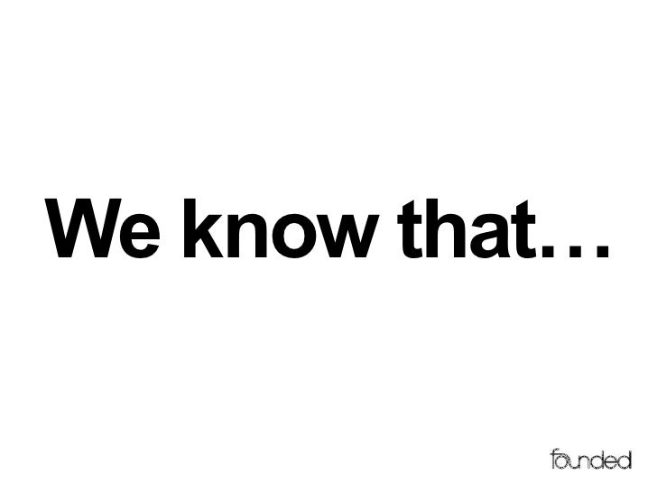 We know that…