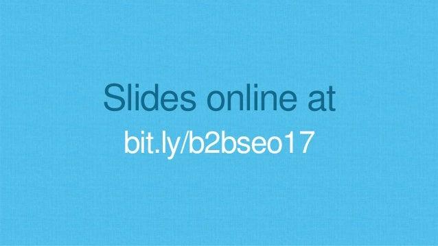 B2B SEO in 2017 Slide 2